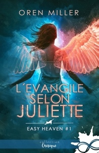 Oren Miller - Easy Heaven Tome 2 : L'évangile selon Juliette.