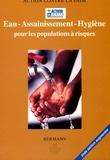 Action contre la faim - Eau - Assainissement - Hygiène pour les populations à risque.