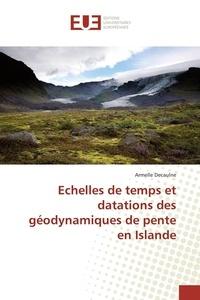 Armelle Decaulne - Echelles de temps et datations des géodynamiques de pente en Islande.