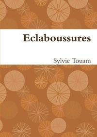 Sylvie Touam - Eclaboussures.