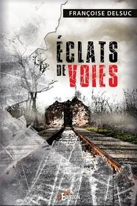 Françoise Delsuc - Éclats de voies.