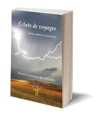 Thierry Joumard des Achards - Eclats de voyage.