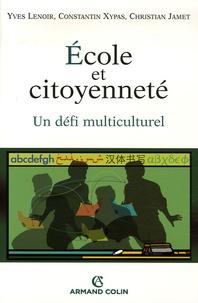 Christian Jamet et Yves Lenoir - Ecole et citoyenneté - Un défi multiculturel.