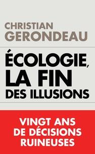 Christian Gerondeau - Ecologie, la fin.