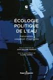 Jean-Philippe Pierron et Claire Harpet - Ecologie politique de l'eau - Rationalités, usages et imaginaires.