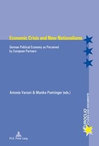 Antonio Varsori et Monika Poettinger - Economic Crisis and New Nationalisms - German Political Economy as Perceived by European Partners.