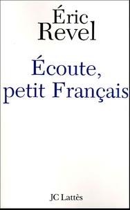 Eric Revel - Ecoute, petit Français.