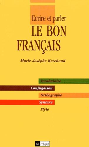 Marie Berchoud - Ecrire et parler le bon français.