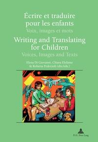Elena Di Giovanni et Chiara Elefante - Ecrire et traduire pour les enfants - Voix, images et mots.