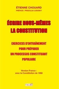 Etienne Chouard - Ecrire nous-mêmes la Constitution - Exercices d'entraînement pour préparer un processus constituant populaire - #CitoyensConstituants.