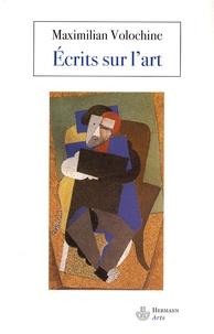Maximilian Volochine - Ecrits sur l'art.