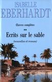 Isabelle Eberhardt - Ecrits sur le sable - Tome 2, Nouvelles et roman.