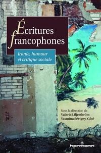 Valeria Liljesthröm et Yasmina Sévigny-Côté - Ecritures francophones - Ironie, humour et critique sociale.