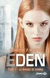 Blandine P. Martin - Eden Tome 1 : Le mirage de Gemma.