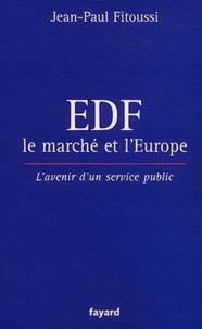 Jean-Paul Fitoussi - EDF, le marché et l'Europe - L'avenir d'un service public.