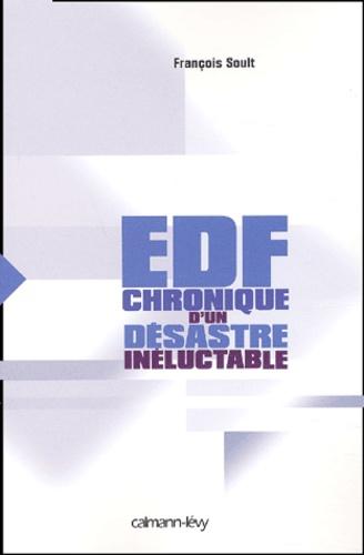 EDF. Chronique d'un désastre inéluctable