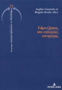 Sophie Guermès et Brigitte Krulic - Edgar Quinet, une conscience européenne.