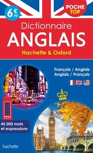 Hachette Education - Dictionnaire anglais poche top Hachette & Oxford - Bilingue français/anglais - anglais/français.