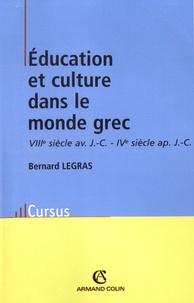 Bernard Legras - Education et culture dans le monde grec - VIIIe siècle avant J-C - IVe siècle après J-C.