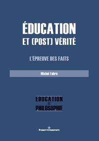 Michel Fabre - Education et (post) vérité - L'épreuve des faits.