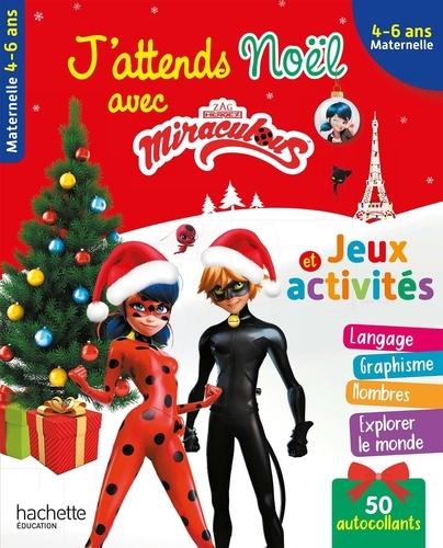 J Attends Noel Avec Miraculous Jeux Et Activites Maternelle
