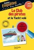 Hachette Education - Le club des pirates et le yacht volé - CM1 et CM2.