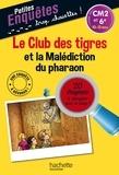 Hachette Education - Le club des tigres et la malédiction du pharaon - CM2 et 6e.