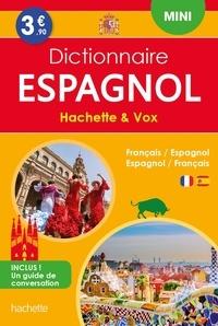 Hachette Education - Mini dictionnaire Hachette & Vox espagnol - Français/espagnol - Espagnol/français avec un guide de conversation.