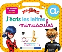 Miraculous Jécris les lettres minuscules - Maternelle MS-GS. Avec un feutre effaçable.pdf