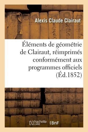 Alexis Claude Clairaut - Éléments de géométrie de Clairaut, réimprimés.