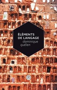 Dominique Quélen - Eléments de langage.