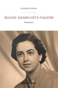 Sandrine Szwarc - Eliane Amado Lévy-Valensi - Itinéraires.