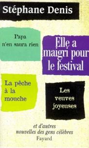 Stéphane Denis - Elle a maigri pour le festival et d'autres nouvelles de gens célèbres.