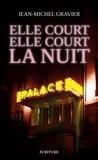 Jean-Michel Gravier - Elle court, elle court... la nuit - Chroniques 1978-1982.