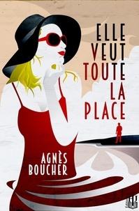 Agnès Boucher - Elle veut toute la place.