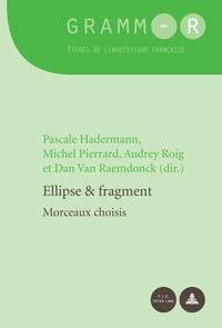 Pascale Hadermann et Michel Pierrard - Ellipse & fragment : morceaux choisis.