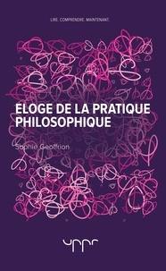 Sophie Geoffrion - Eloge de la pratique philosophique.