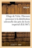 Allegret - Eloge de Viète. Discours prononcé à la distribution solennelle des prix du lycée impérial.