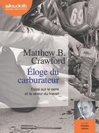 Matthew-B Crawford - Eloge du carburateur - Essai sur le sens et la valeur du travail. 1 CD audio