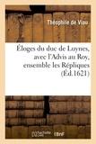 Théophile de Viau - Éloges du duc de Luynes, avec l'Advis au Roy, ensemble les Répliques.