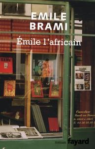 Émile Brami - Emile l'Africain.
