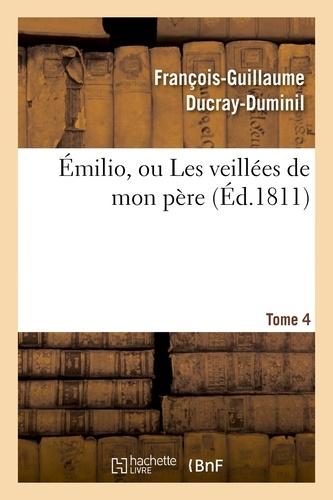 François-Guillaume Ducray-Duminil - Émilio, ou Les veillées de mon père. Tome 4.
