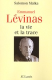 Salomon Malka - Emmanuel Lévinas. - La vie et la trace.