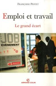 Françoise Piotet - Emploi et travail - Le grand écart.