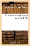 Arthur Chéreau - En express, monologue en vers.