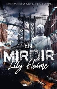 Lily Haime - En miroir.
