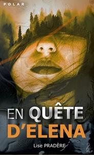 Lise Pradere - En quête d'Elena.
