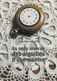 Jean-Pierre Willaey - En sens inverse des aiguilles d'une montre.