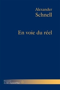 Alexander Schnell - En voie du réel.