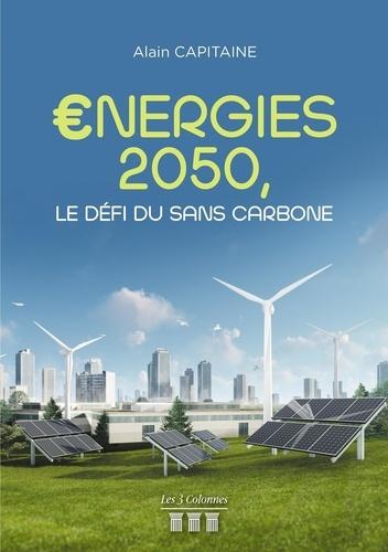 €Energies 2050, le défi du sans carbone